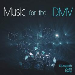Music for the DMV, Elizabeth Joan Kelly